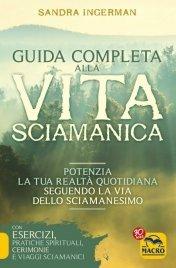 Guida Completa alla Vita Sciamanica (eBook)