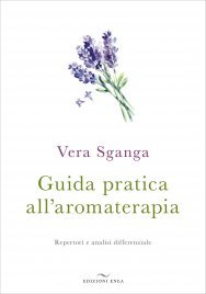 Guida Pratica all'Aromaterapia