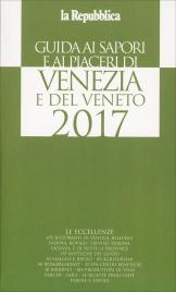 Guida ai Sapori e ai Piaceri di Venezia e del Veneto - 2017