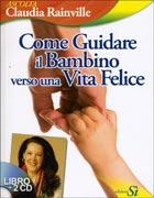 Come Guidare il Bambino Verso una Vita Felice (con CD Audio)