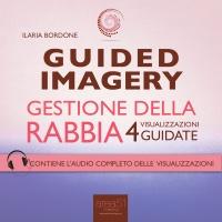 Guided Imagery - Gestione della Rabbia (Audiolibro Mp3)