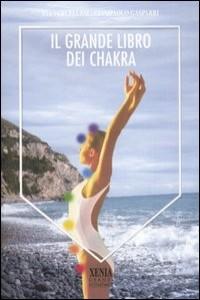 IL GRANDE LIBRO DEI CHAKRA di Pia Vercellesi                                   ,                          Giampaolo Gasparri