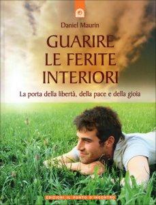 GUARIRE LE FERITE INTERIORI di Daniel Maurin