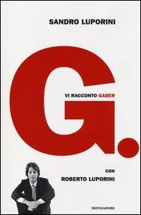 G. Vi Racconto Gaber