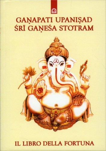 Ganapati Upanishad Sri Ganesha Stotram