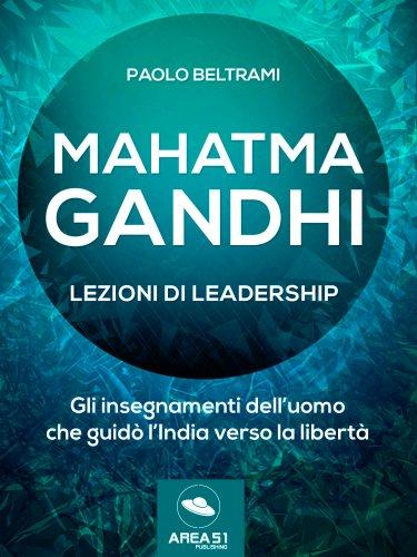 Mahatma Gandhi - Lezioni di Leadership (eBook)