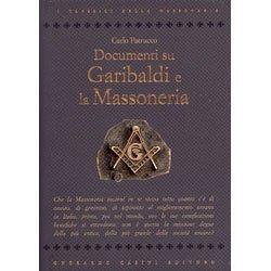 Documenti Su Garibaldi e la Massoneria