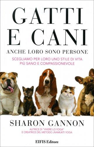 Gatti e Cani - Anche Loro Sono Persone