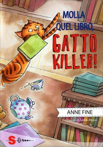 Molla Quel Libro, Gatto Killer!
