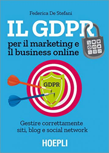 Il GDPR per il Marketing e il Business Online