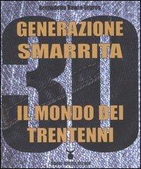 Generazione Smarrita - Il mondo dei Trentenni