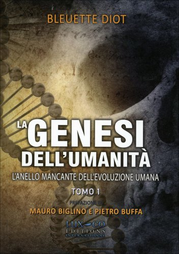 La Genesi dell'Umanità - Vol. 1