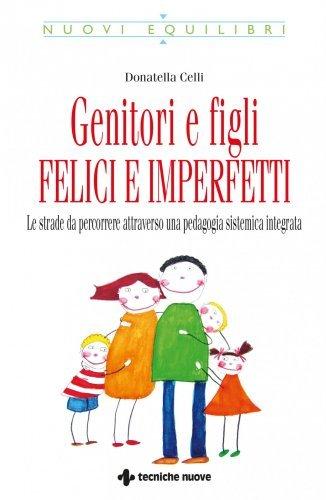 Genitori e Figli Felici e Imperfetti (eBook)