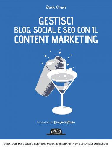 Gestisci Blog, Social e SEO con il Content Marketing (eBook)