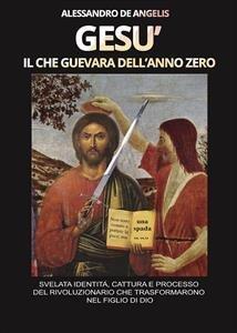 Gesù, il Che Guevara dell'Anno Zero (eBook)