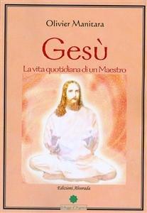Gesù: la Vita Quotidiana di un Maestro (eBook)