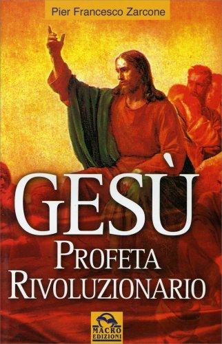 Gesù Profeta Rivoluzionario