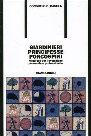 Giardinieri, Principesse, Porcospini