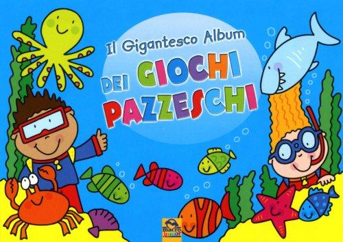 Il Gigantesco Album dei Giochi Pazzeschi - Azzurro