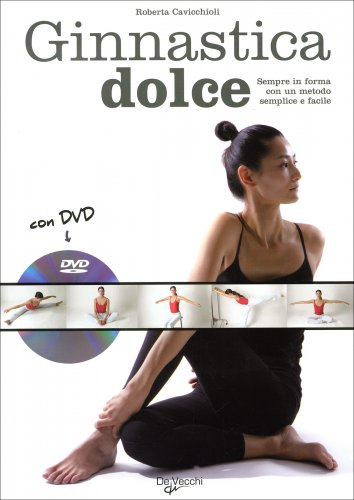 Ginnastica Dolce - Con DVD Allegato