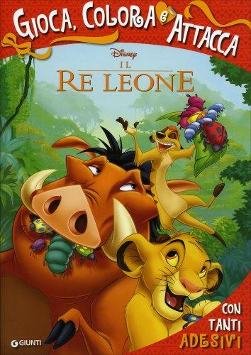 Il Re Leone - Gioca, Colora e Attacca
