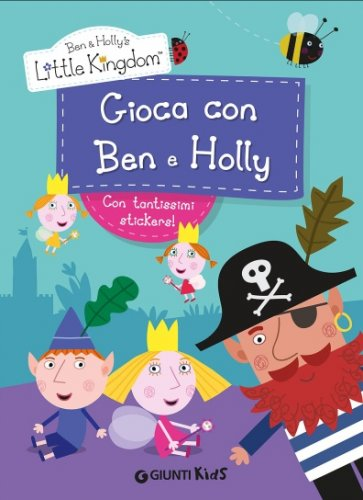 Gioca con Ben & Holly - Giunti Kids