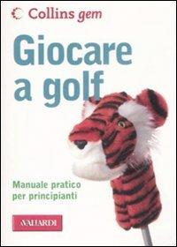 Giocare a Golf (Edizione Tascabile)