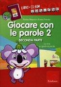 Giocare con le Parole 2 (Seconda Parte) - Cofanetto con Libro e CD Rom