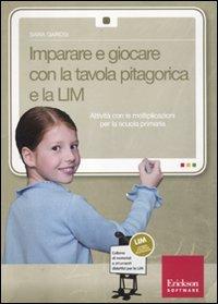 Imparare a Giocare con la Tavola Pitagorica e la LIM (Cofanetto Libro + CD-ROM)