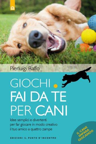 Giochi Fai da Te per Cani (eBook)