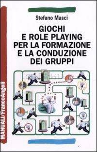 Giochi e Role Playing per la Formazione e la Conduzione dei Gruppi (eBook)