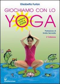 Giochiamo con lo Yoga (con DVD e poster)