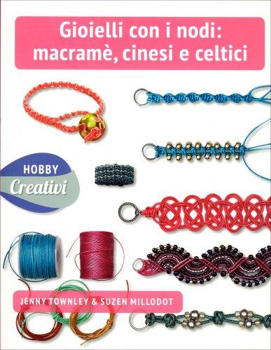 Gioielli con Nodi: Macramè Cinesi e Celtici