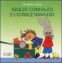 Giulio Coniglio e l'Istrice Ignazio