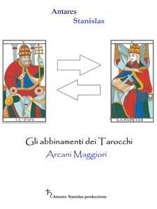 Gli Abbinamenti dei Tarocchi: Arcani Maggiori (eBook)