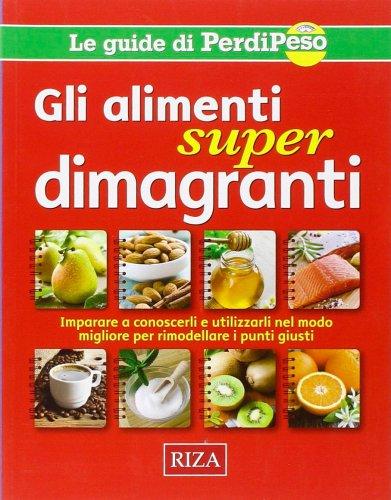 Gli Alimenti Super Dimagranti