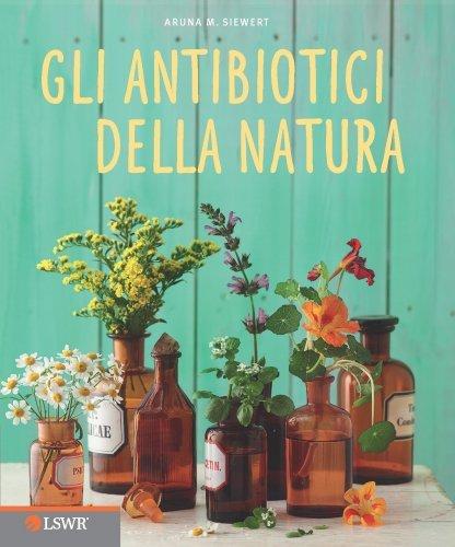 Gli Antibiotici della Natura (eBook)