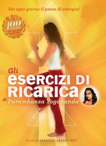 Gli Esercizi di Ricarica di Paramhansa Yogananda (Videocorso)