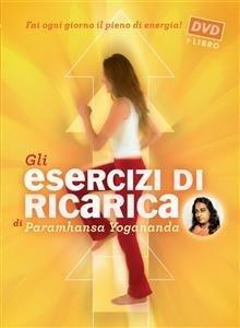 Gli Esercizi di Ricarica di Paramhansa Yogananda (eBook)