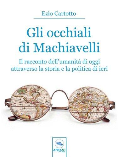 Gli Occhiali di Machiavelli (eBook)