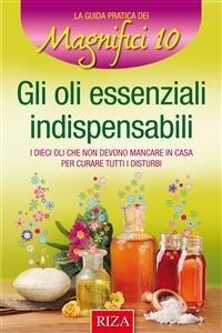 Gli Oli Essenziali Indispensabili (eBook)