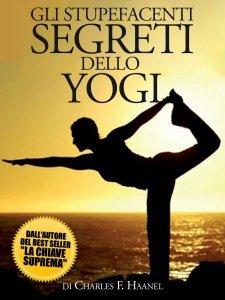 Gli Stupefacenti Segreti dello Yogi (eBook)