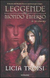 Leggende del Mondo Emerso - Vol. 3: Gli Ultimi Eroi