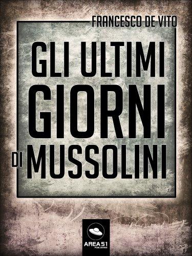 Gli Ultimi Giorni di Mussolini (eBook)