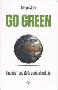 Go Green - Il Nuovo Trend della Comunicazione