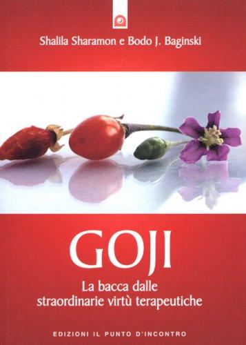 Goji - La Bacca dalle Miracolose Virtù Terapeutiche
