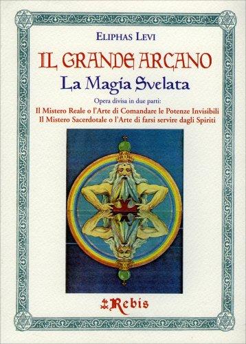 Il Grande Arcano - La Magia Svelata