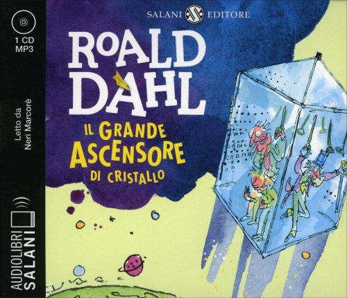 Il Grande Ascensore di Cristallo . Audiolibro 1 CD Mp3