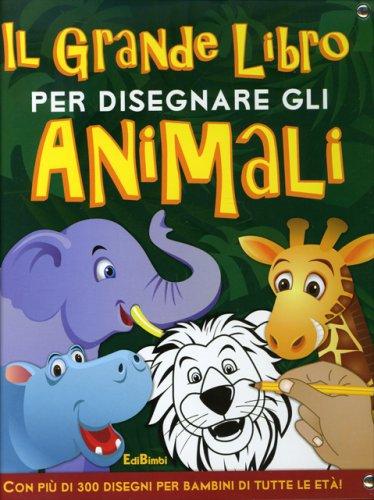 Il Grande Libro per Disegnare gli Animali