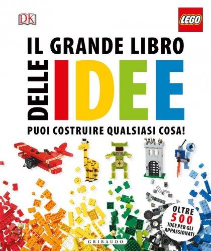 Lego - Il Grande Libro delle Idee